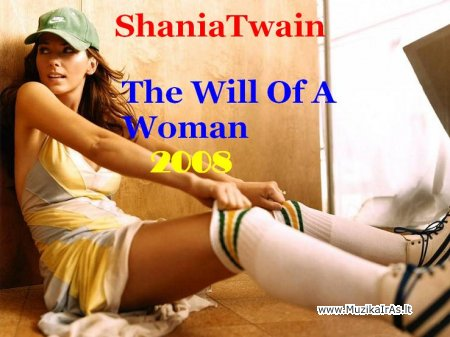 Shania Twain - The Will Of A Woman 2008