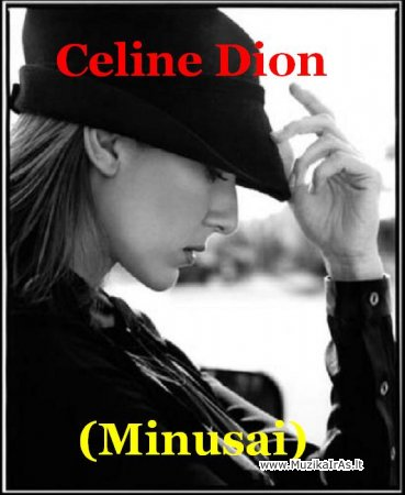 Celine Dion(minusai)