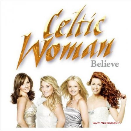 Vokalas.Celtic Woman – Believe