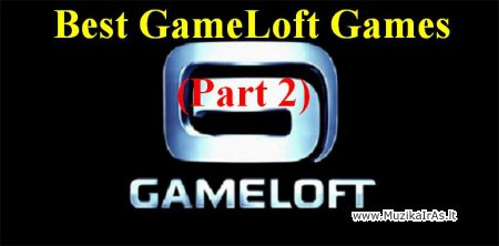 Best GameLoft Games(Part2)